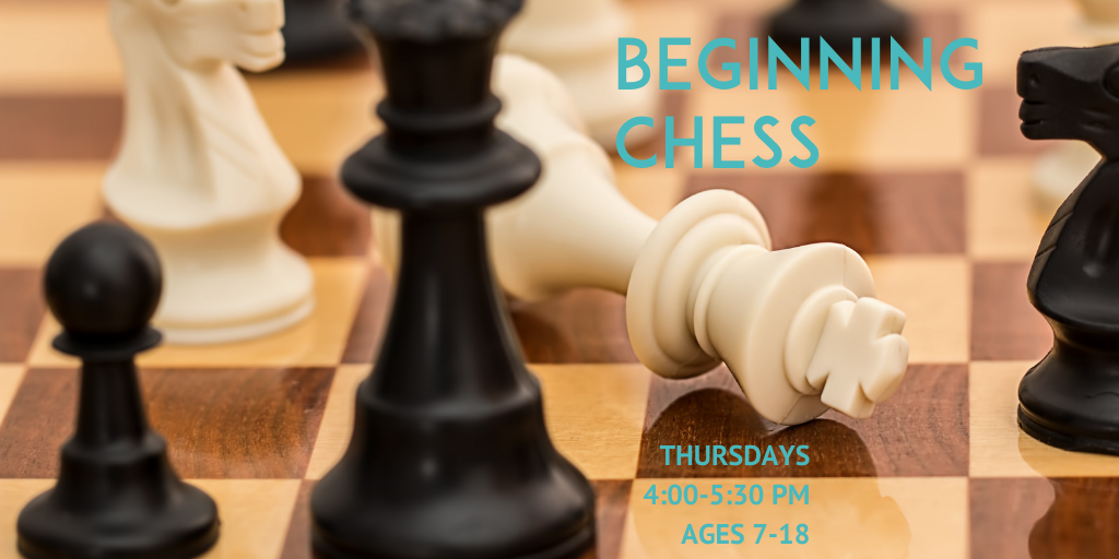 Chess board with pieces and text beginning chess thursdays 4-5:30 pm