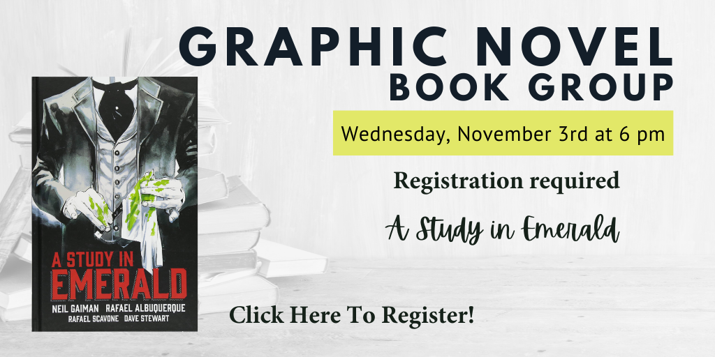 A Study in Emerald graphic novel cover and text for graphic novel book group Wednesday Nov 3 2021 at 6 pm registration required click here
