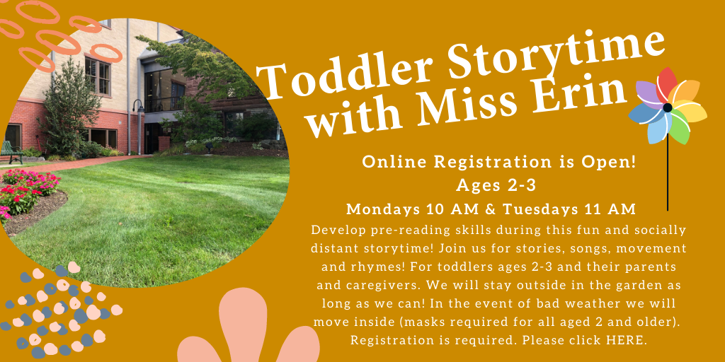Image of garden toddler storytime with miss erin ages 2-3 mondays 10 am tuesdays 11 am click through for description