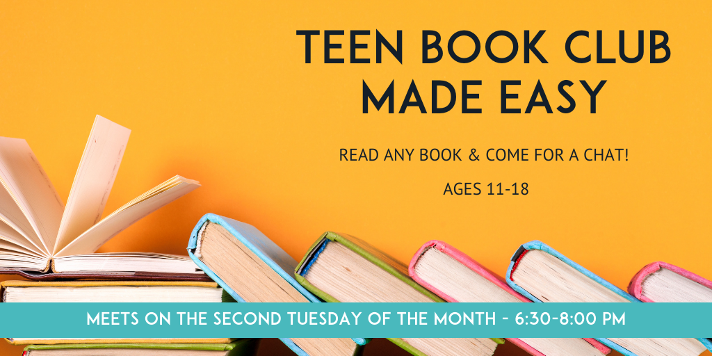 Image of books with text teen book club made easy meets on the second tuesday of the month 6:30-8 pm