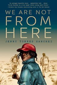 We Are Not From Here by Jenny Torres Sanchez Book Cover