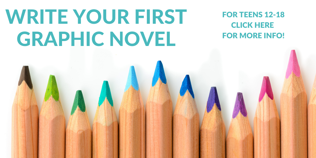 Colored Pencils with text write your first graphic novel for teens 12-18 click here for info
